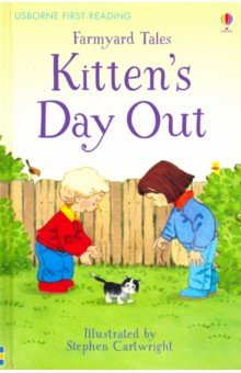 Купить Farmyard Tales: Kitten's Day Out, Usborne, Художественная литература для детей на англ.яз.