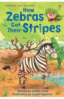 Купить How Zebras Got Their Stripes, Usborne, Художественная литература для детей на англ.яз.