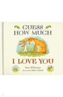 Купить Guess How Much I Love You, Walker Books, Первые книги малыша на английском языке