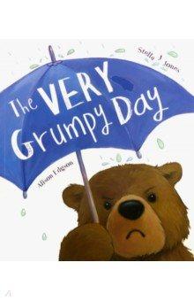 Купить The Very Grumpy Day, Little Tiger Press, Художественная литература для детей на англ.яз.