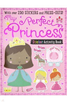 Купить My Perfect Princess Sticker Activity Book, Make Believe Ideas, Книги для детского досуга на английском языке