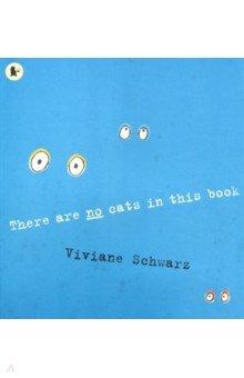 Купить There Are No Cats in This Book, Walker Books, Первые книги малыша на английском языке