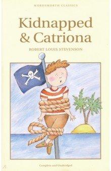 Купить Kidnapped & Catriona, Wordsworth, Художественная литература для детей на англ.яз.