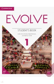 Hendra Leslie Anne, Ibbotson Mark, O`Dell Kathryn. Evolve. Level 1. Student's Book