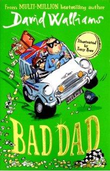 Купить Bad Dad, Harper Collins UK, Художественная литература для детей на англ.яз.
