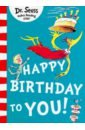 Dr. Seuss Happy Birthday to You! (Dr Seuss)