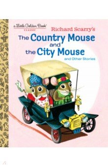 The Country Mouse And The City Mouse (Scarry Richard)