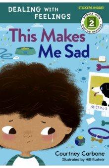 Купить Dealing with Feelings. This Makes Me Sad, Random House, Художественная литература для детей на англ.яз.