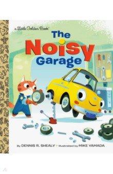 Купить The Noisy Garage, Random House, Художественная литература для детей на англ.яз.