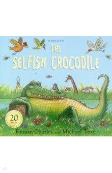 Купить The Selfish Crocodile, Bloomsbury, Художественная литература для детей на англ.яз.