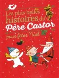 Les plus belles histoires du Pиre Castor pour feter Noel