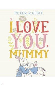 Купить Peter Rabbit. I Love You Mummy, Frederick Warne, Художественная литература для детей на англ.яз.