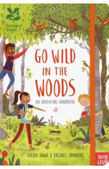 Go Wild in the Woods. An Adventure Handbook