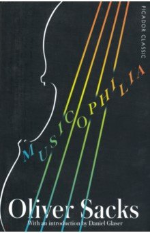Musicophilia. Tales of Music and the Brain