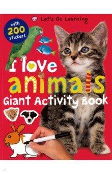 I Love Animals. Giant Activity Book