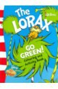 Dr. Seuss The Lorax: Go Green - Activity Book the great wings book