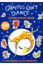 Andreae Giles Giraffes Cant Dance. Sticker Activity Book