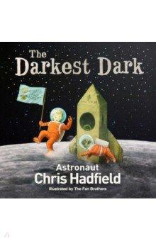Купить The Darkest Dark, Mac Children Books, Художественная литература для детей на англ.яз.