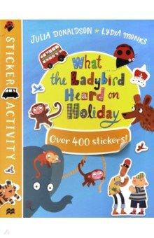Купить What the Ladybird Heard on Holiday. Sticker Book, Mac Children Books, Книги для детского досуга на английском языке