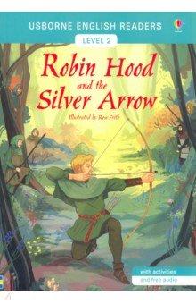 Купить Robin Hood and the Silver Arrow, Usborne, Художественная литература для детей на англ.яз.