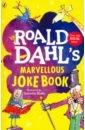 Dahl Roald Roald Dahl's Marvellous Joke Book roald dahl piece of cake a roald dahl short story