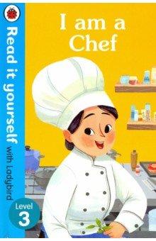 Купить I am a Chef, Ladybird, Художественная литература для детей на англ.яз.