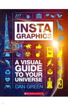 Купить InstaGraphics: A Visual Guide to Your Universe, Scholastic Inc., Художественная литература для детей на англ.яз.