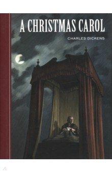 Dickens Charles. A Christmas Carol