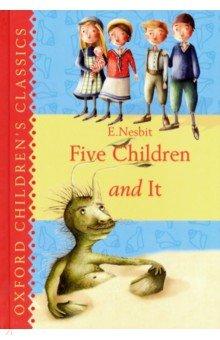 Купить Five Children and It, Oxford, Художественная литература для детей на англ.яз.