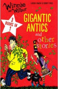 Купить Winnie and Wilbur: Gigantic Antics and other stories, Oxford, Художественная литература для детей на англ.яз.