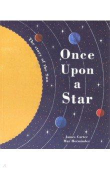 Купить Once Upon a Star: The Story of Our Sun, Little Tiger Press, Художественная литература для детей на англ.яз.