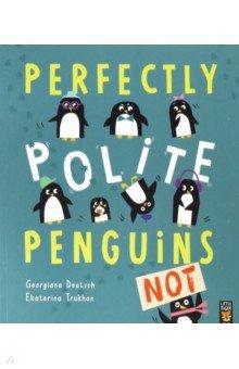 Купить Perfectly Polite Penguins, Little Tiger Press, Художественная литература для детей на англ.яз.