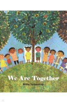 Купить We Are Together, Little Tiger Press, Художественная литература для детей на англ.яз.