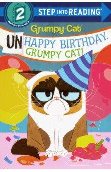 Купить Unhappy Birthday, Grumpy Cat!, Random House, Художественная литература для детей на англ.яз.