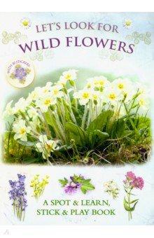 Купить Let's Look for Wild Flowers (+ 30 reusable stickers), Bounce Mix, Книги для детского досуга на английском языке