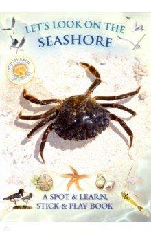 Купить Let's Look On Seashore (+ 30 reusable stickers), Bounce Mix, Книги для детского досуга на английском языке