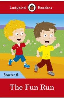 Купить The Fun Run. Level 6, Ladybird, Художественная литература для детей на англ.яз.