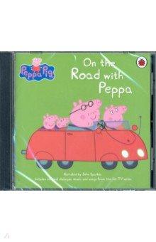 Купить Peppa Pig. On The Road with Peppa (CD), Ladybird, Первые книги малыша на английском языке
