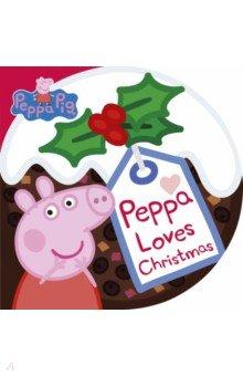Купить Peppa Pig. Peppa Loves Christmas, Ladybird, Первые книги малыша на английском языке