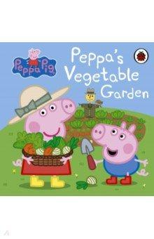 Купить Peppa Pig. Peppa's Vegetable Garden, Ladybird, Первые книги малыша на английском языке