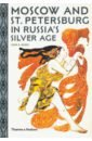Обложка Moscow and St. Petersburg in Russia's Silver Age