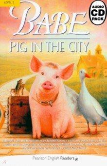 Купить Babe - Pig in the City (+2CD), Pearson, Художественная литература для детей на англ.яз.
