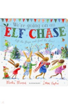 Купить We're Going on an Elf Chase, Bloomsbury, Художественная литература для детей на англ.яз.