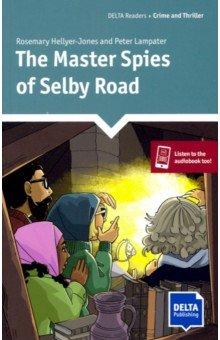 Купить The Master Spies of Selby Road, Delta Publishing, Художественная литература для детей на англ.яз.