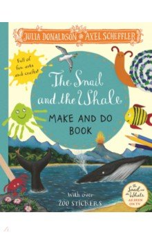 Купить The Snail and the Whale Make and Do Book, Mac Children Books, Книги для детского досуга на английском языке