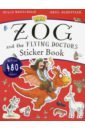 Donaldson Julia The Zog and the Flying Doctors Sticker Book donaldson julia the zog and the flying doctors sticker book