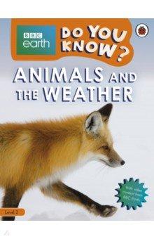 Купить Do You Know? Animals and the Weather (Level 2), Ladybird, Нехудожественная литература для детей на англ.яз.