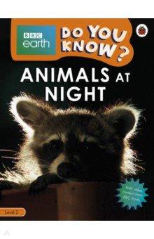 Купить Do You Know? Animals at Night (Level 2), Ladybird, Нехудожественная литература для детей на англ.яз.