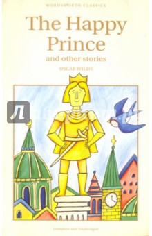 The Happy Prince and other stories (на английском языке)