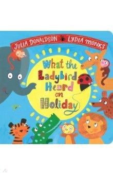 Купить What the Ladybird Heard on Holiday, Mac Children Books, Первые книги малыша на английском языке